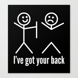 I'VE GOT YOUR BACK (Black & White) Canvas Print