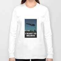 i want to believe Long Sleeve T-shirts featuring I want to believe by Fresco Umbiatore