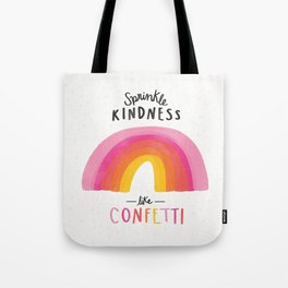 Sprinkle Kindness Like Confetti Quote Tote Bag