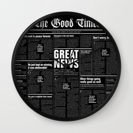 The Good Times Vol. 1, No. 1 REVERSED / Newspaper with only good news Wall Clock