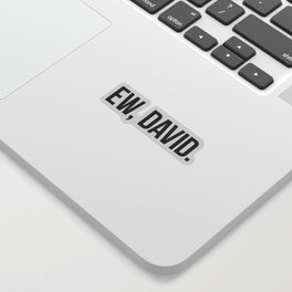 EW, DAVID. - block type Sticker