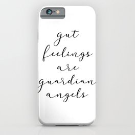 gut feelings are guardian angels iPhone Case