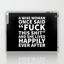 A Wise Woman Once Said Fuck This Shit (Black) Laptop & iPad Skin