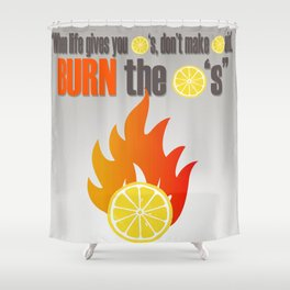 BURN THE LEMONS. Shower Curtain