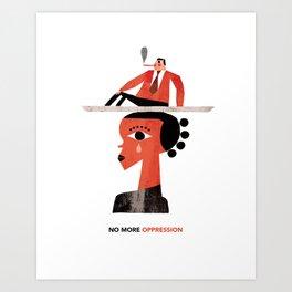 No More Oppression Art Print