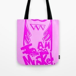I AM THE MUSKET - PINK Tote Bag