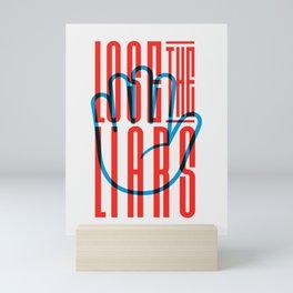 Lose The Liars Mini Art Print