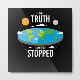 Truth Cannot Be Stopped Metal Print