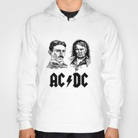 acdc Hoodies featuring AC-DC Nikolas TESLA Thomas Edison by nicksoulart