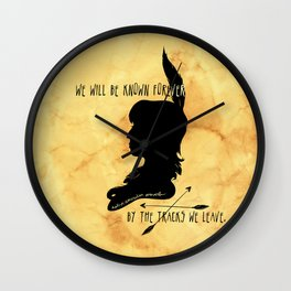 We Will Be Known Forever by the Tracks We Leave Wall Clock