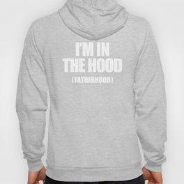 I'm In The Hood (Fatherhood) Hoody