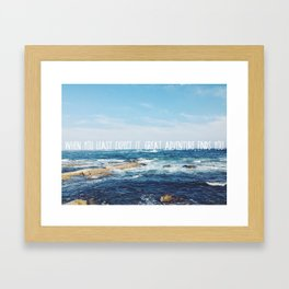 When you least expect it, great adventure finds you. Framed Art Print