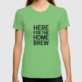 Here for the Homebrew T-shirt