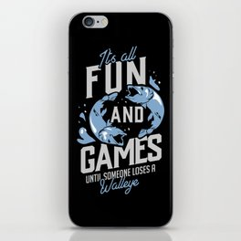 Fishing Design: Until Someone Loses A Walleye iPhone Skin
