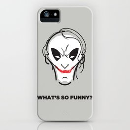 What's so funny? iPhone Case