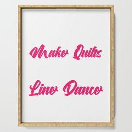"Line Dancers Western Music ""Some Grandmas Make Quilts Real Grandmas Line Dance"" T-shirt Design Serving Tray"