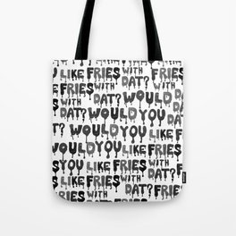 Would You Like Fries wit Dat? Tote Bag
