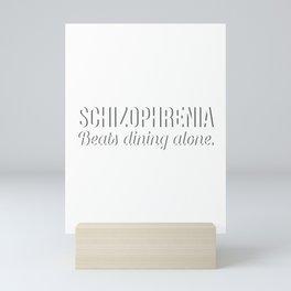 Schizophrenia Awareness T-Shirt Design Beats dining alone Mini Art Print