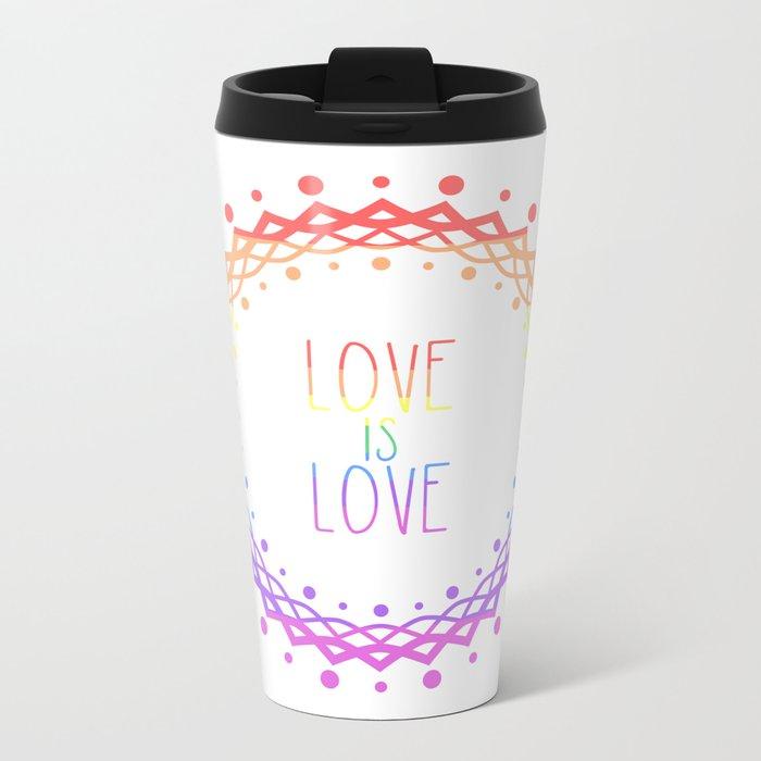 Love Is Love Metal Travel Mug