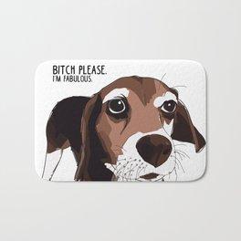 Bitch Please.  I'm Fabulous.  Beagle Bath Mat