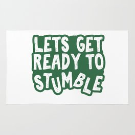 Let's Get Ready To Stumble Rug