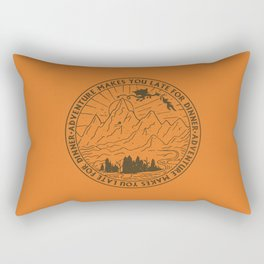 adventure makes you late for dinner x typography Rectangular Pillow