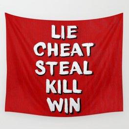 Lie Cheat Steal Kill Win Wall Tapestry