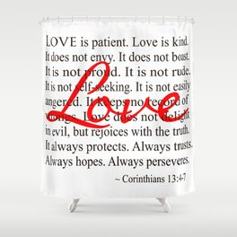 Love is Patient, Love is Kind. Shower Curtain