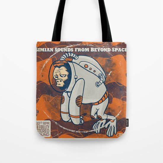 Space Ape - Simian Sounds from Beyond Space! Tote Bag