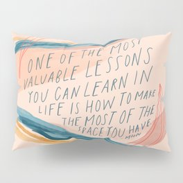 One Of The Most Valuable Lessons You Can Learn In Life. Pillow Sham