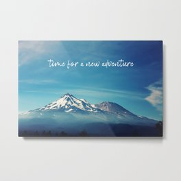 time for a new adventure Metal Print