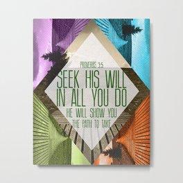 Seek His Will Metal Print