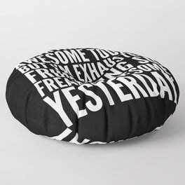 I'M TRYING TO BE AWESOME TODAY, BUT I'M EXHAUSTED FROM BEING SO FREAKIN' AWESOME YESTERDAY (B&W) Floor Pillow