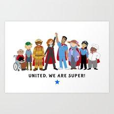 United, We Are Super! Art Print