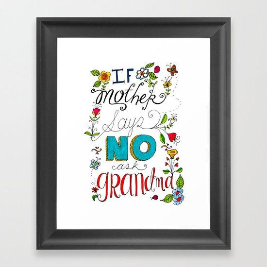 If Mother Says No Ask Grandma Framed Art Print