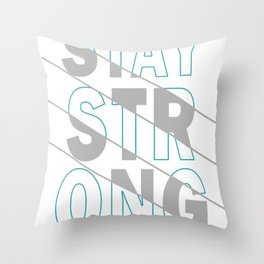 Inspirational Stay Keep Strong Throw Pillow