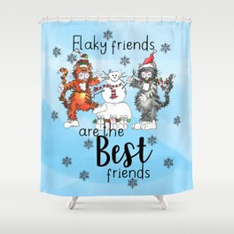 Flaky Friends are the Best Friends Shower Curtain