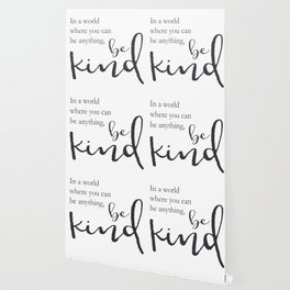 In a world where you can be anything, be kind Wallpaper