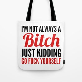 I'M NOT ALWAYS A BITCH (Red & Black) Tote Bag