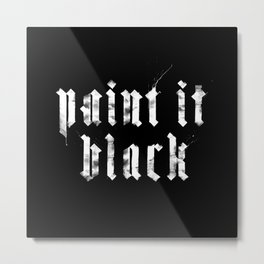 Paint it Black Metal Print