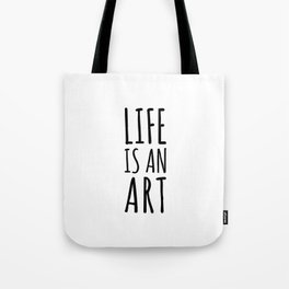 Life Is An Art Tote Bag