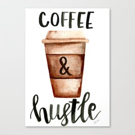 Coffee and Hustle on the Go No. 2 Canvas Print