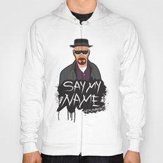 Say My Name - Heisenberg  Hoody