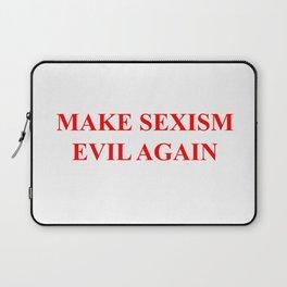 Make Sexism Evil Again Laptop Sleeve