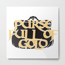 Purse Full of Gold Metal Print