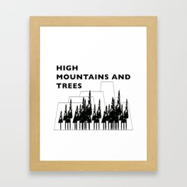 High Mountains and Trees Framed Art Print