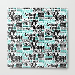 true noble right lovely admirable Metal Print