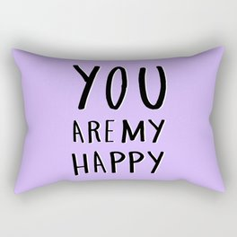 You are my happy - purple hand lettering Rectangular Pillow