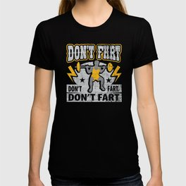 Don't Fart Weightlifting Gym Workout Funny Weightlifter T-shirt