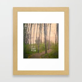 Lets go down to the woods Framed Art Print